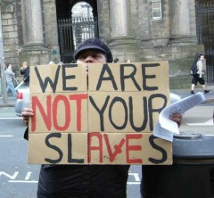 We are not your slaves (pic by Edinburgh Coalition Against Poverty)