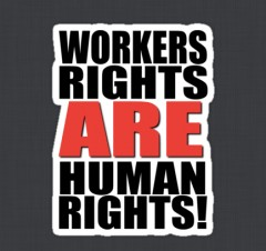Workers-Rights-are-Human-Rights-e1363086471974